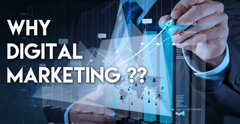 Why digital marketing is so important now a days
